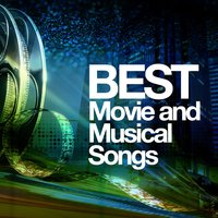 Best Movie and Musical Songs — Best Movie Soundtracks, Best Movie Soundtracks|Original Cast Recording|Soundtrack