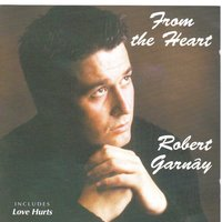 From the Heart — Robert Garnay