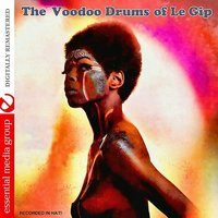The Voodoo Drums Of Le Gip — Le Gip
