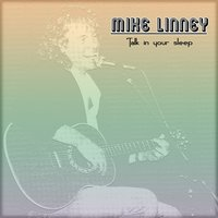 Talk in Your Sleep — Mike Linney