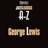 Storyville Presents The A-Z Jazz Encyclopedia-L — George Lewis