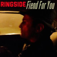 Fiend for You — Scott Thomas, Ringside