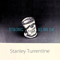 Strong As An Ox — Stanley Turrentine