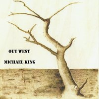 Out West — Michael King