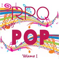 Rpo - Plays Pop Vol. 1 — Royal Philharmonic Orchestra