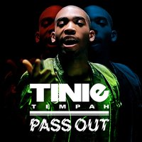 Pass Out — Tinie Tempah