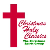 Christmas Holy Music — The Christmas Spirit Group