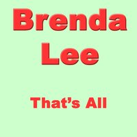 That`s All — Brenda Lee