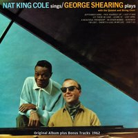 Nat King Cole Sings - George Shearing Plays — Nat King Cole, George Shearing, Джордж Гершвин