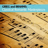 Grieg and Brahms: Classical Romantic Masterpieces — Эдвард Григ, Иоганнес Брамс, Peter Wohlert, Rundfunk-Sinfonieorchester Berlin, DANIEL GERARD, Orquesta Filarmónica de la Ciudad de México, Fernando Lozano, Rundfunk-Sinfonieorchester Berlin | Daniel Gerard | Orquesta Filarmónica de la Ciudad de México