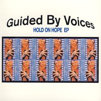Hold On Hope - EP — Guided By Voices
