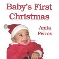 Baby's First Christmas — Anita Perras