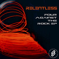 Four Against The Rock EP — Relentless