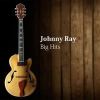 Big Hits — Johnny Ray