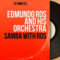 Samba With Ros — Edmundo Ros and His Orchestra