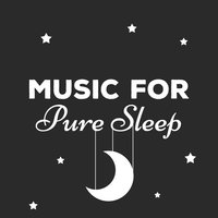 Music for Pure Sleep — Music For Absolute Sleep