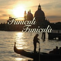 Funiculì Funiculà: Great Voices, Unforgettable Songs — сборник