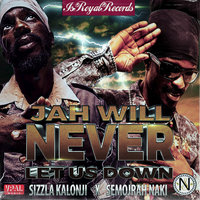 Jah Will Never Let Us Down — Sizzla, Sizzla Kalonji feat. Semojrah Naki