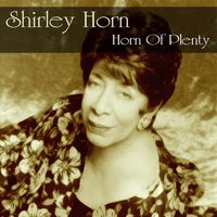 Shirley Horn: Horn of Plenty — Shirley Horn, Фредерик Лоу
