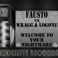 Welcome to Your Nightmare — Fausto, Wragg, Logone