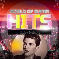 World of Super Hits — Ricky Nelson