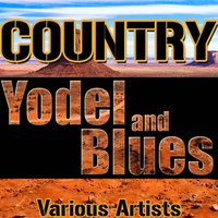 Country, Yodel and Blues — сборник