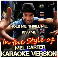 Hold Me, Thrill Me, Kiss Me (In the Style of Mel Carter) — Ameritz - Karaoke