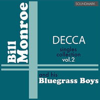 Bill Monroe Decca Singles Collection, vol. 2 — Bill Monroe, Carter Stanley, Jimmy Martin, Bill Monroe And His Bluegrass Boys, Rudy Lyle, Charlie Cline