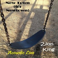 New Town (For Newtown) — Zion King