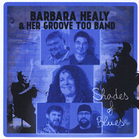 Shades of Blues — Barbara Healy & Her Groove Too Band