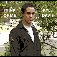 Think of Me — Kyle Daivs