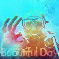 Beautiful Day — State Society