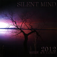 2012 Here We Come — Silent Mind