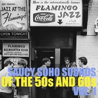 Saucy Soho Sounds of the 50s and 60s, Vol. 1 — сборник