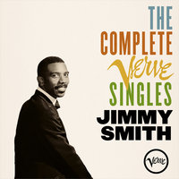 The Complete Verve Singles — Jimmy Smith