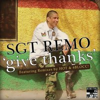 Give Thanks Remixes — Sgt Remo