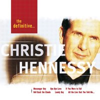 The Definitive Christie Hennessy — Christie Hennessy