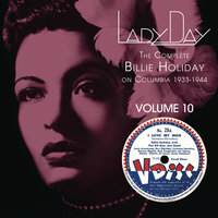 Lady Day: The Complete Billie Holiday On Columbia - Vol. 10 — Billie Holiday