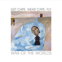 War Of The Worlds — Get Cape. Wear Cape. Fly