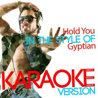 Hold You (In the Style of Gyptian) - Single — Ameritz Digital Karaoke
