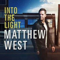 Into the Light — Matthew West