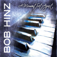 A Moment Set Apart — Bob Hinz