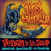 Venom in His Soup — The Von Ghouls