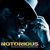 NOTORIOUS Music From and Inspired by the Original Motion Picture — The Notorious B.I.G., NOTORIOUS Music From and Inspired by the Original Motion Picture