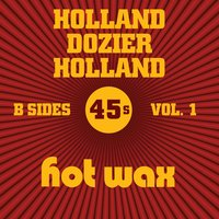 Hot Wax B-Sides Vol. 1 (The Holland Dozier Holland 45s) — сборник