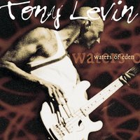 Waters Of Eden — Tony Levin