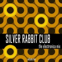 Silver Rabbit Club: The Electronica Mix, Vol. 10 — сборник