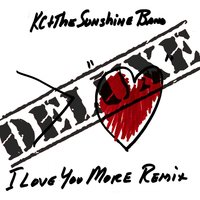 I Love You More Remix: Deluxe — Kc & The Sunshine Band
