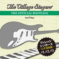 The Official Bootleg 1, 2, 3 — The Village Singers