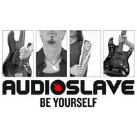 Be Yourself — Audioslave
